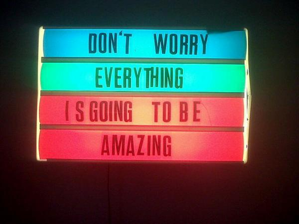 don't worry everything is going to be amazing - another mag